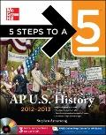 5 Steps to a 5 AP US History with CD-ROM, 2012-2013 Edition (5 Steps to a 5 on the Advanced ...