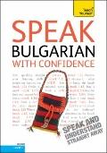 Speak Bulgarian with Confidence with Three Audio CDs: A Teach Yourself Guide