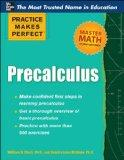 Practice Makes Perfect Precalculus (Practice Makes Perfect Series)