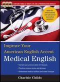 Improve Your American English Accent Medical English with Three Audio CDs