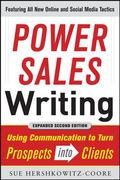 Power Sales Writing, Revised and Expanded Edition: Using Communication to Turn Prospects int...