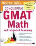 McGraw-Hills Conquering the GMAT Math and Integrated Reasoning, 2nd Edition