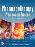 Pharmacotherapy Principles and Practice, Third Edition (Chisholm-Burns, Pharmacotherapy)