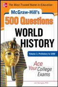 McGraw-Hill's 500 College World History I Questions to Know by Test Day