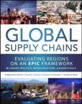 Global Supply Chains: Evaluating Regions on an EPIC Framework – Economy, Politics, Inf...