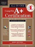 CompTIA A+ Certification All-in-One Exam Guide, Eighth Edition (Exams 220-801 & 220-802)