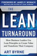 The Lean Turnaround:  How Business Leaders  Use Lean Principles to Create Value and Transfor...