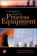 A Working Guide to Process Equipment, Fourth Edition