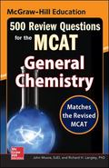 McGraw-Hill Education 500 Review Questions for the MCAT : General Chemistry