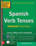 Practice Makes Perfect Spanish Verb Tenses, Premium 3rd Edition