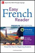 Easy French Reader Premium, Third Edition : A Three-Part Text for Beginning Students