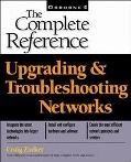 Upgrading & Troubleshooting Networks The Complete Reference