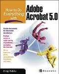 How to Do Everything With Adobe Acrobat 5.0