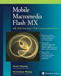 Mobile Macromedia Flash Mx With Flash Remoting & Flash Communication Server