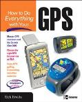 How to Do Everything With Your Gps