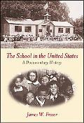 School in the United States A Documentary History