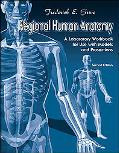 Regional Human Anatomy a Laboratory Workbook for Use With Models And Prosections