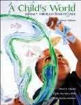 A Child's World: Infancy through Adolescence with Making the Grade CD ROM