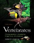 Vertebrates Comparative Anatomy, Function, Evolution