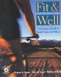 Fit and Well: Core Concepts and Labs in Physical Fitness and Wellness with Healthquest 4.1 CD-ROM, Fitness and Nutrition Journal and Powerweb