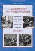 Deculturalization and the Struggle for Equality A Brief History of the Education of Dominate...