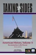 Taking Sides Clashing Views on Controversial Issues in American History Reconstruction to th...