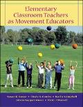 Elementary Classroom Teachers As Movement Educators Moving into the Future, Nationa Standard...