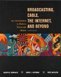 Broadcasting, Cable, the Internet & Beyond An Introduction to Modern Electronic Media