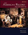 American Record Images Of The Nation's Past, To 1877