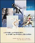 History And Philosophy Of Sport And Physical Education From Ancient Civilizations To The Mod...