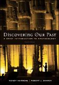 Discovering Our Past A Brief Introduction to Archaeology