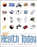 Your Health Today Choices in a Changing Society