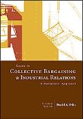 Cases in Collective Bargaining & Industrial Relations A Decisional Approach
