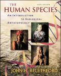 Human Species An Introduction to Biological Anthropology, With Powerweb