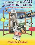 Introduction to Mass Communication: Media Literacy and Culture with PowerWeb - Stanley J. Ba...