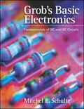 Grob's Basic Electronics Fundamentals of DC And AC Circuits