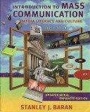 Introduction to Mass Communication: Media Literacy and Culture, 4th Edition