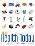 Your Health Today Choices in a Changing Society With Powerweb/online Learning Center Bind-in...