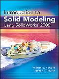 Introduction to Solid Modeling Using Solidworks 2006