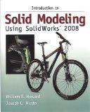Introduction to Solid Modeling Using Solidworks 2008