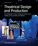 Theatrical Design and Production: An Introduction to Scene Design and Construction, Lighting...