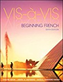 Vis-a-Vis: Beginning French, 6th Edition (English and French Edition)