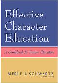 Effective Character Education A Guidebook for Future Educators