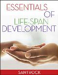 ESSENTIALS OF LIFESPAN DEVELOPMENT
