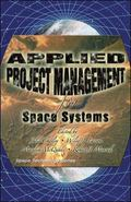 Applied Project Management for Space Systems (Space Technology Series)