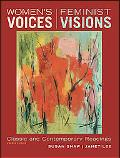 Womens Voices, Feminist Visions: Classic and Contemporary Readings