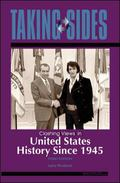 Taking Sides: Clashing Views in United States History since 1945