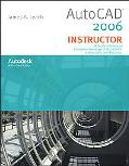 Autocad 2006 Instructor A Student Guide To Complete Coverage Of Autocad's Commands And Features