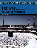 Global Studies Islam And the Muslim World