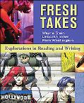 Fresh Takes Explorations in Reading and Writing